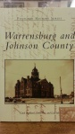Warrensburg and Johnson County,by Carol Berkland, Herb Best, and Lisa Irle.