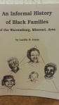 An Informal History of Black Families of the Warrensburg, Missouri, Area, by Lucille D. Gress.