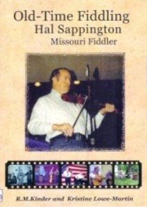 Old Time Fiddling: Hal Sappington, Missouri Fiddler, by R. M. Kinder and Kristine Lowe-Martin