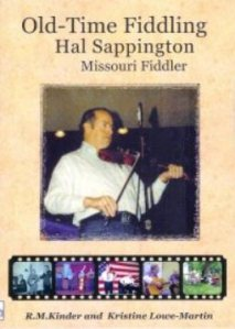 Old Time Fiddling: Hal Sappington, Missouri Fiddler, by R. M. Kinder and Kristine Lowe-Martin